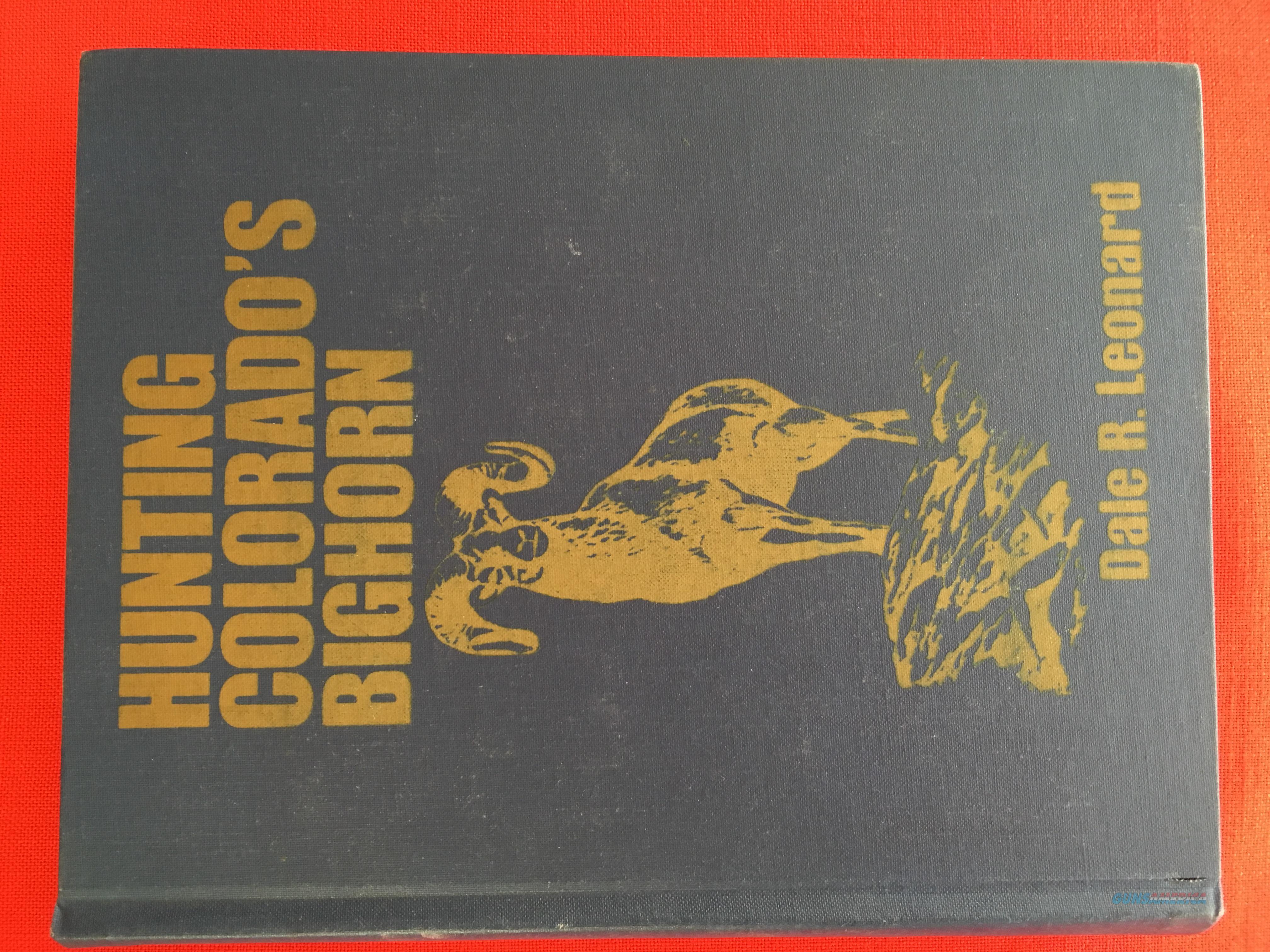 Hunting Colorado's Big Horn by Dale R. Leonard  Non-Guns > Books & Magazines