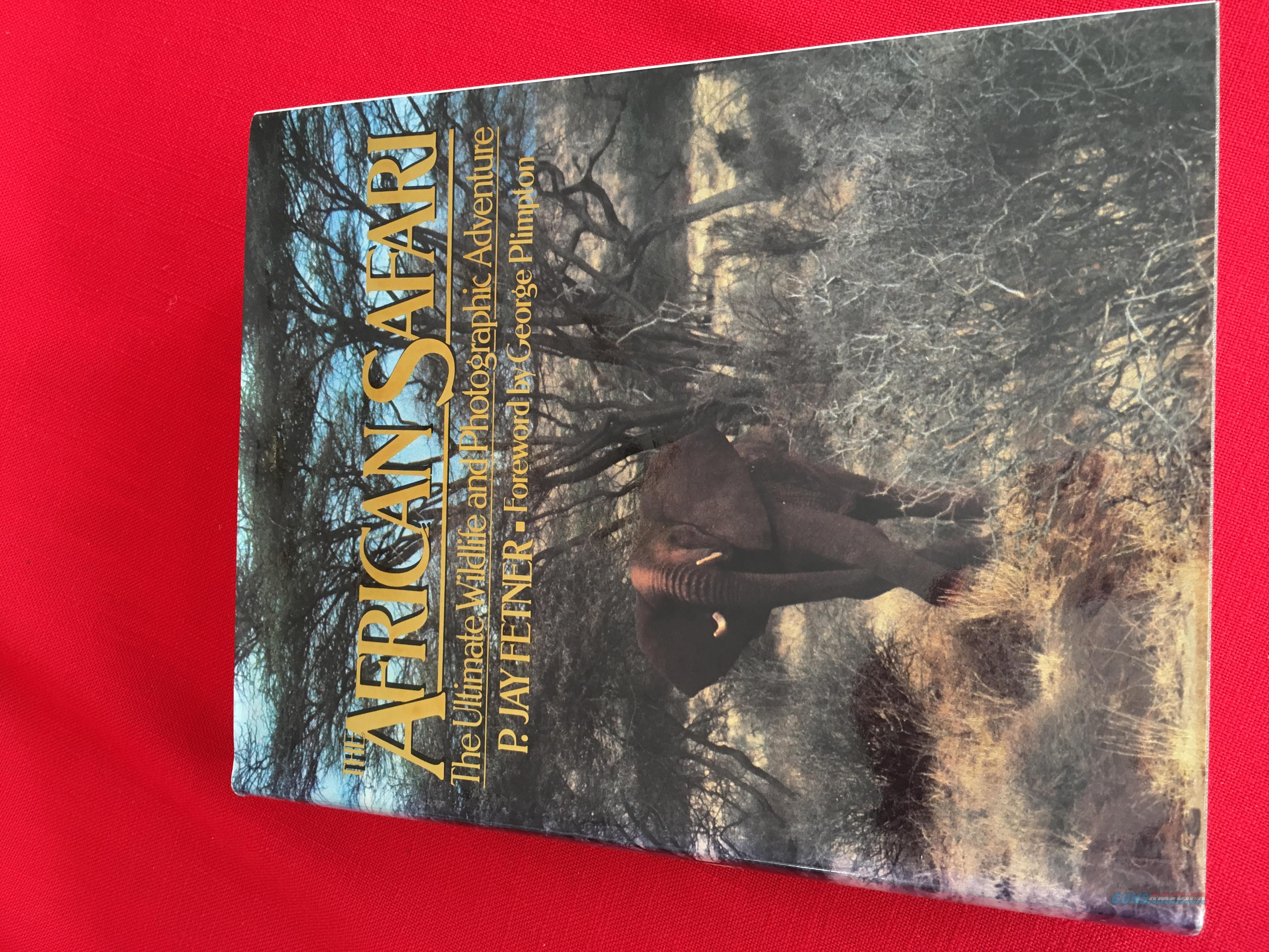 The African Safari: The Ultimate Wildlife and Photographic Adventure by P. Jay Fetner  Non-Guns > Books & Magazines