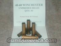 40-60 WINCHESTER UNPRIMED BRASS  Non-Guns > Reloading > Components > Brass