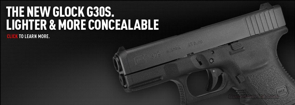 GLOCK 30S 45 ACP FS ''NEW FOR 2013'' ''WE SHIP TO CALIFORNIA''  Guns > Pistols > Glock Pistols > 29/30/36
