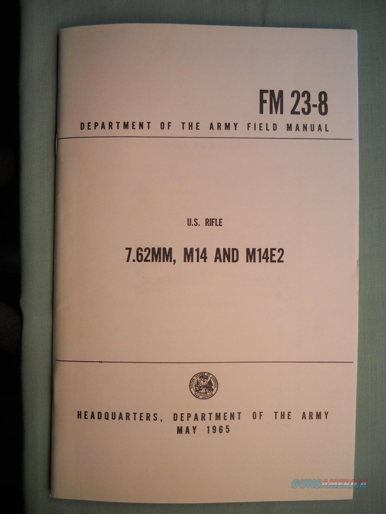 US Rifle 7.62 M14 M14E2  Field MANUAL  FM23-8 May 1965  Non-Guns > Magazines & Clips > Rifle Magazines > M-14/M1A