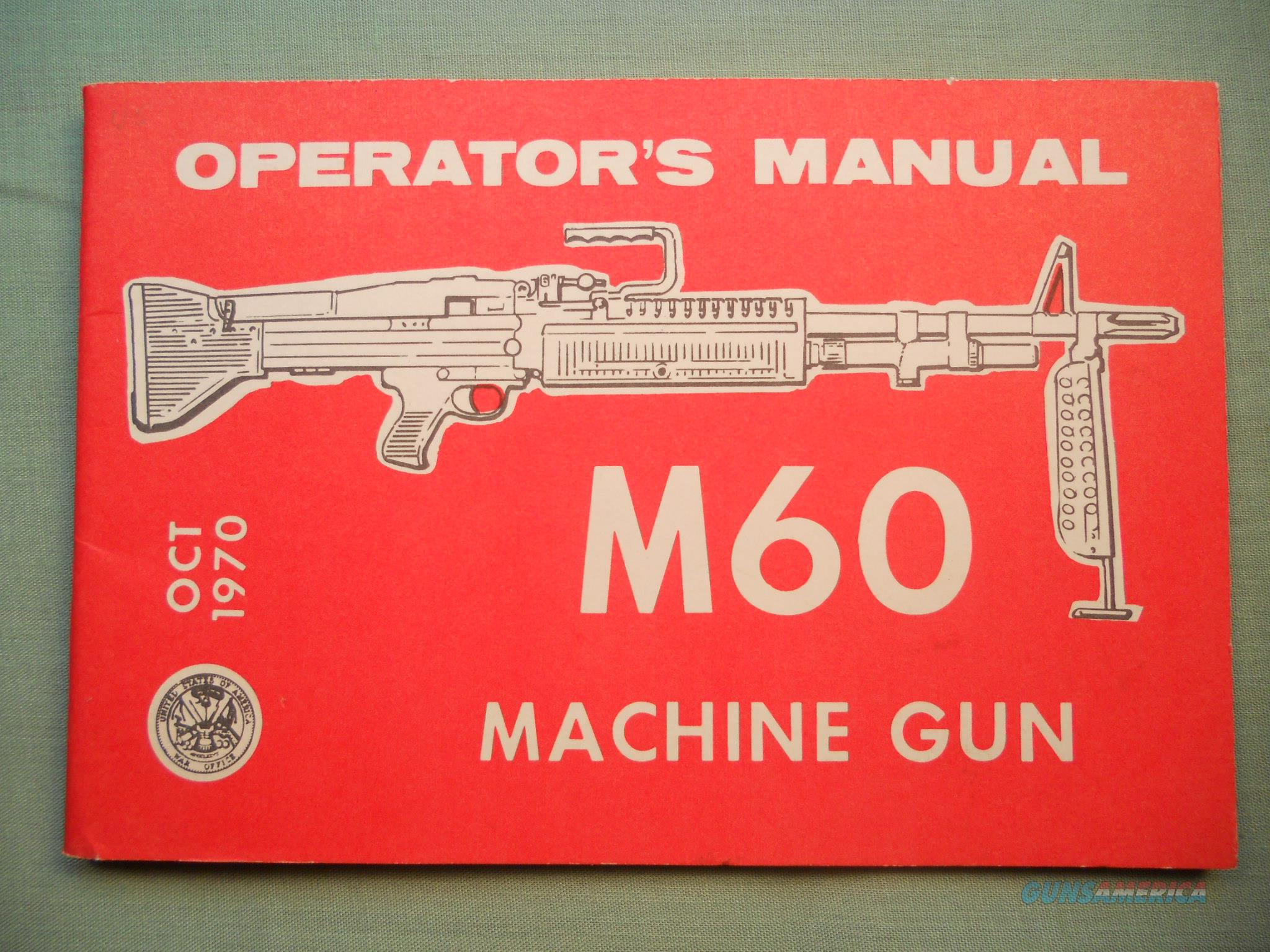 Technical Manual 9-1005-224-10 M60 Operator Manual.. OCT 1970  Non-Guns > Magazines & Clips > Subgun Magazines > Clips > Other