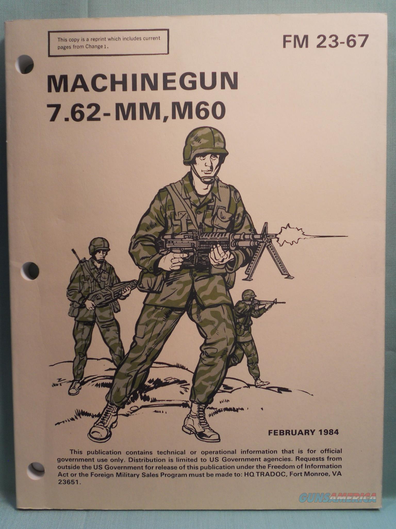 FM 23-67, for USGI M60 machine gun dated Feb 1984   Non-Guns > Magazines & Clips > Subgun Magazines > Clips > Other