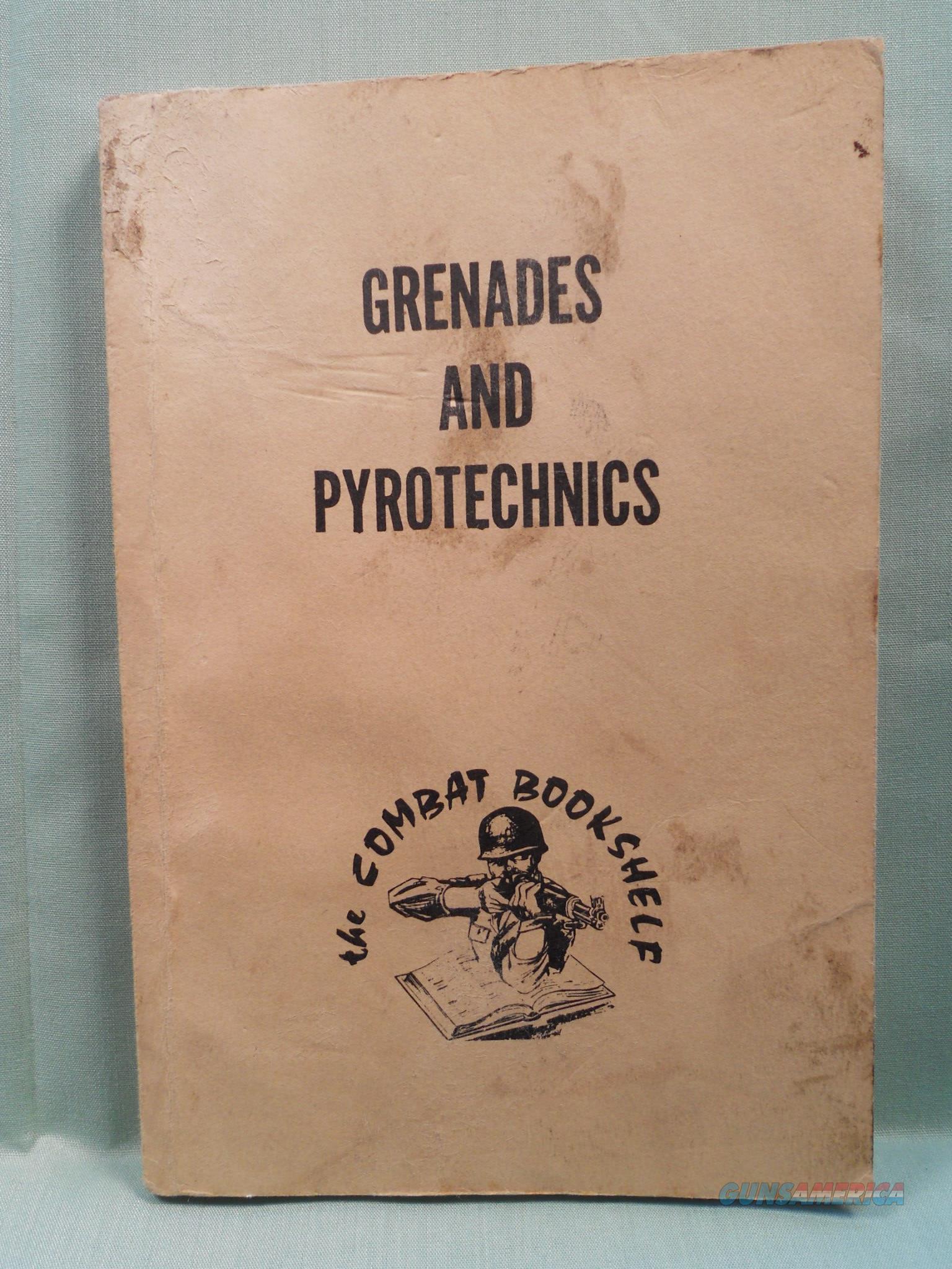 Grenades & Pyrotechnics Reprint Field Manual 23-30 Dept of the Army 1959/1968.   Non-Guns > Manuals - Print
