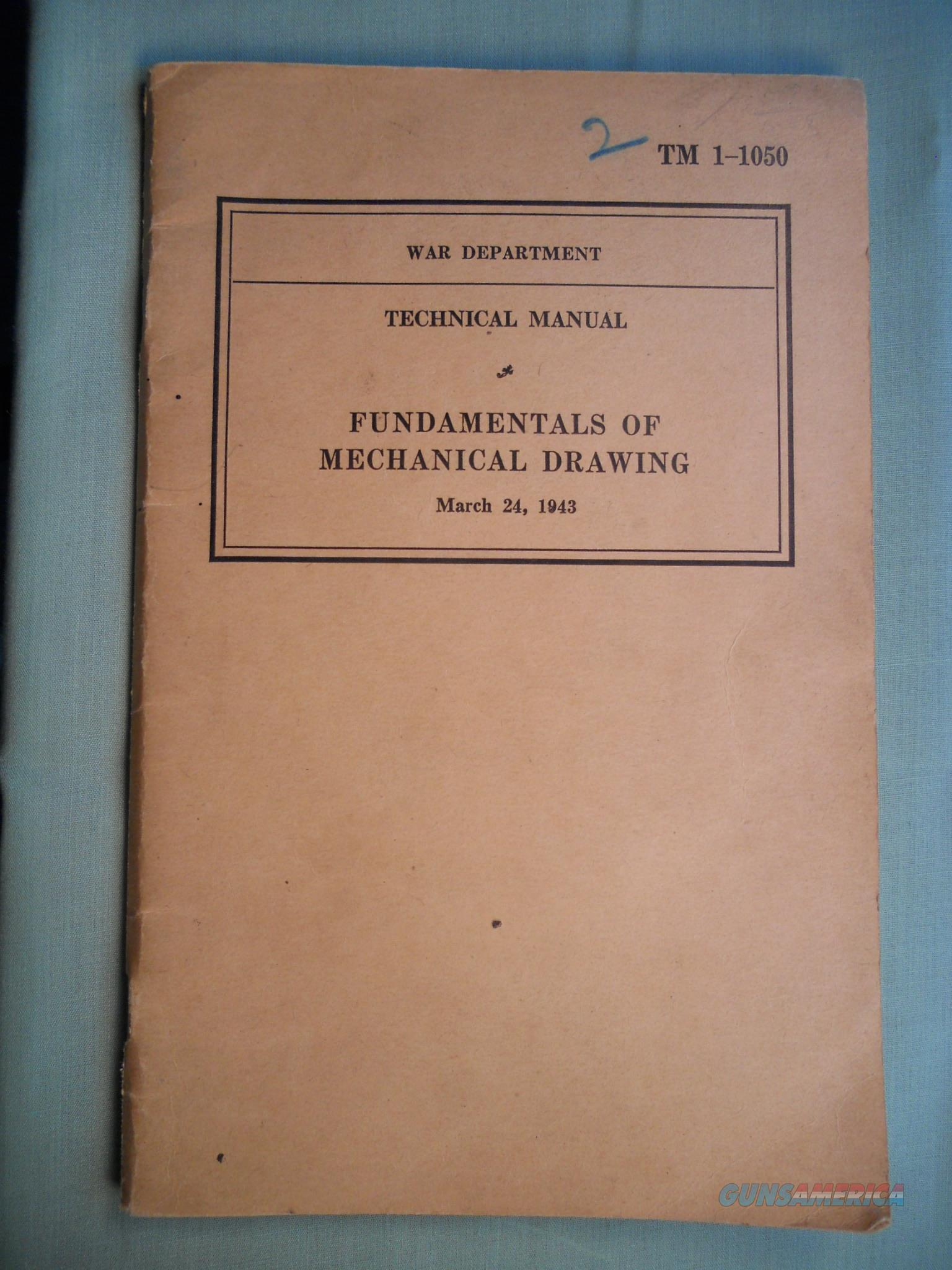 Technical Manual FUNDAMENTALS OF MECHANICAL DRAWINGS March 24, 1943   Non-Guns > Military > Books