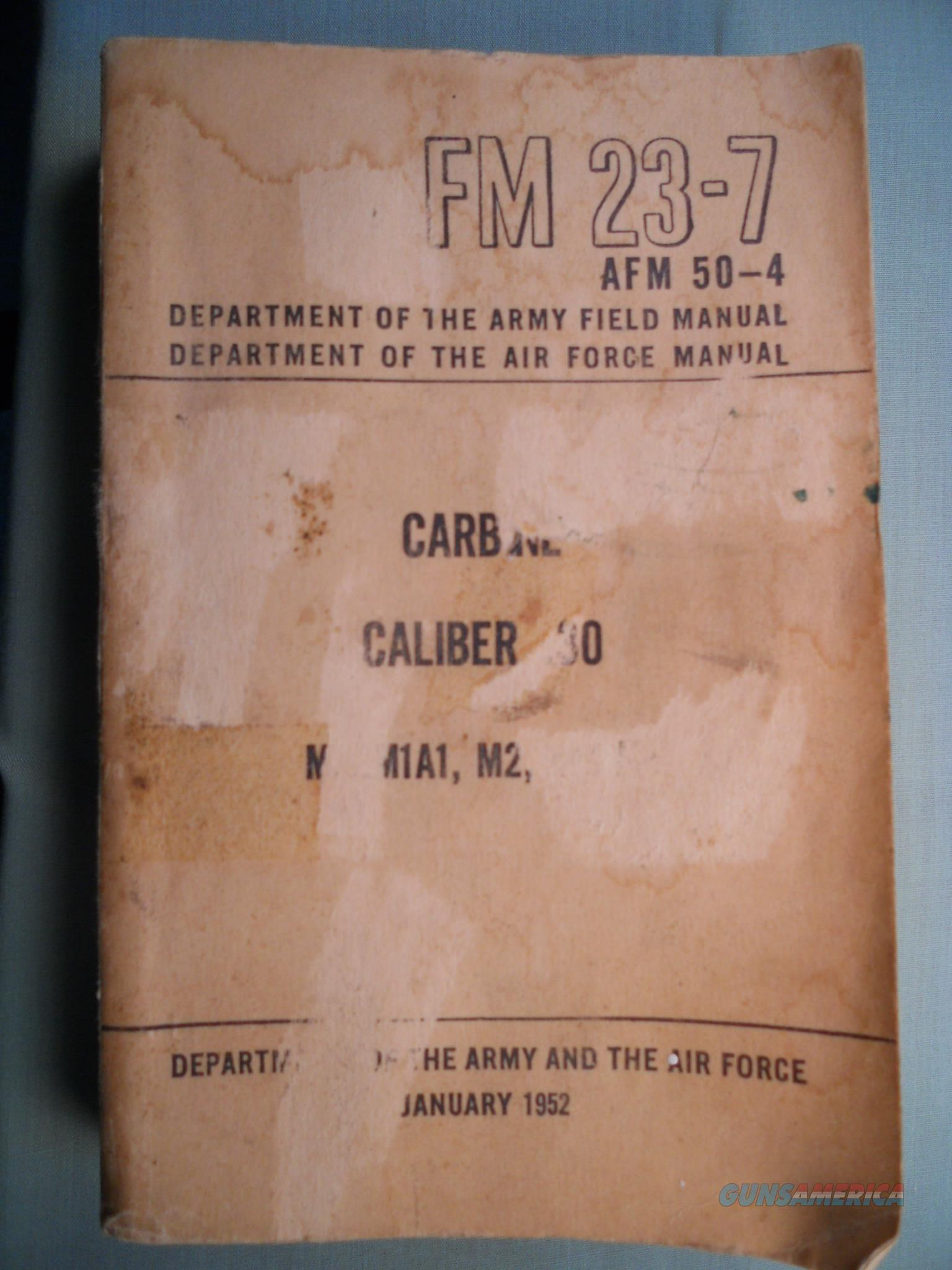 FM23-7  AFM 50-4 Carbide Caliber .30 M1, M1A1, M2 and M3 1952 Korean War Rifle   Non-Guns > Gun Parts > Military - American