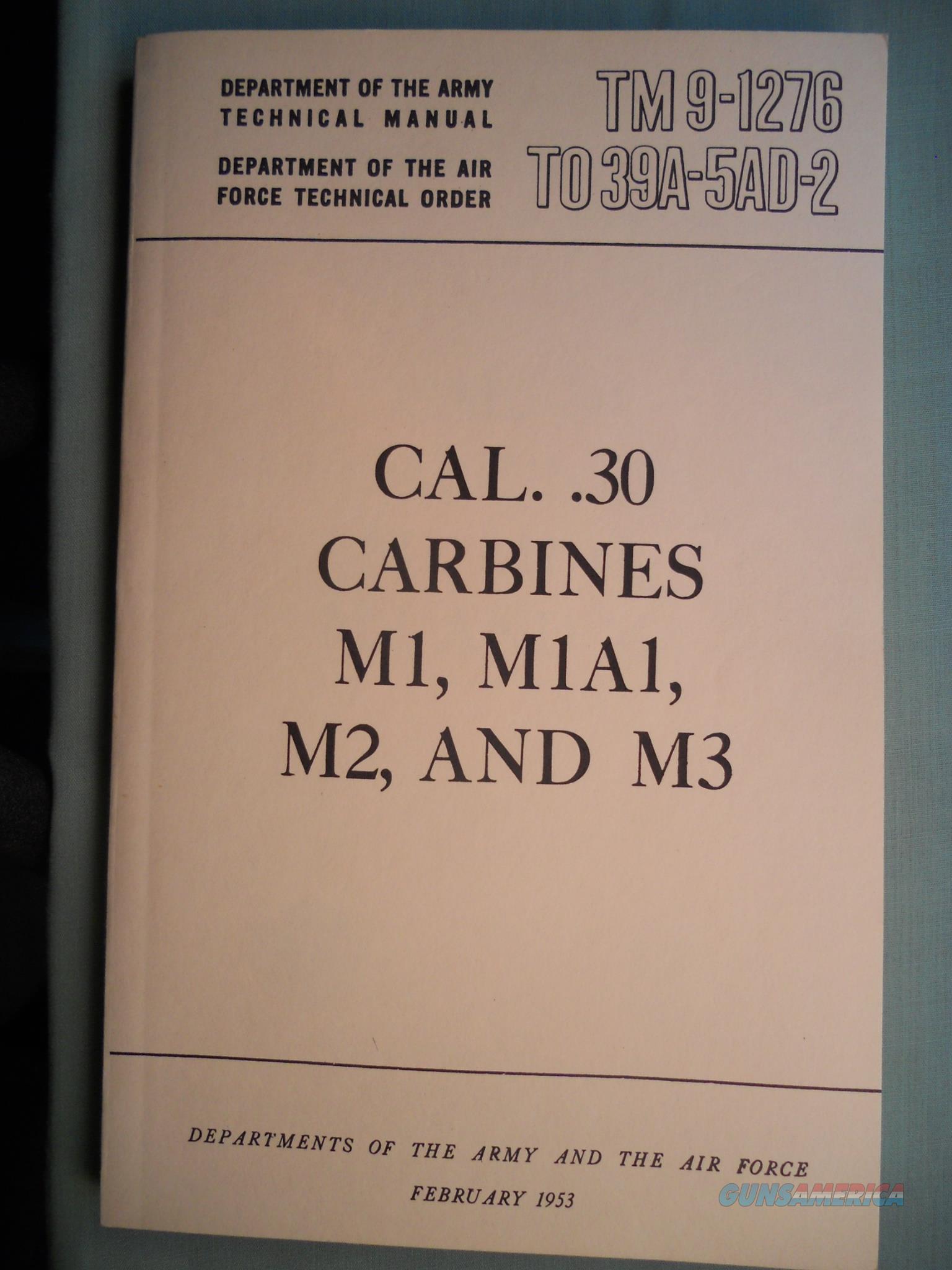 CAL. .30 CARBINES, M1, M1A1, M2, AND M3 TM 9-1276 T039A-5AD-2 FEBRUARY 1953  Non-Guns > Magazines & Clips > Rifle Magazines > Other