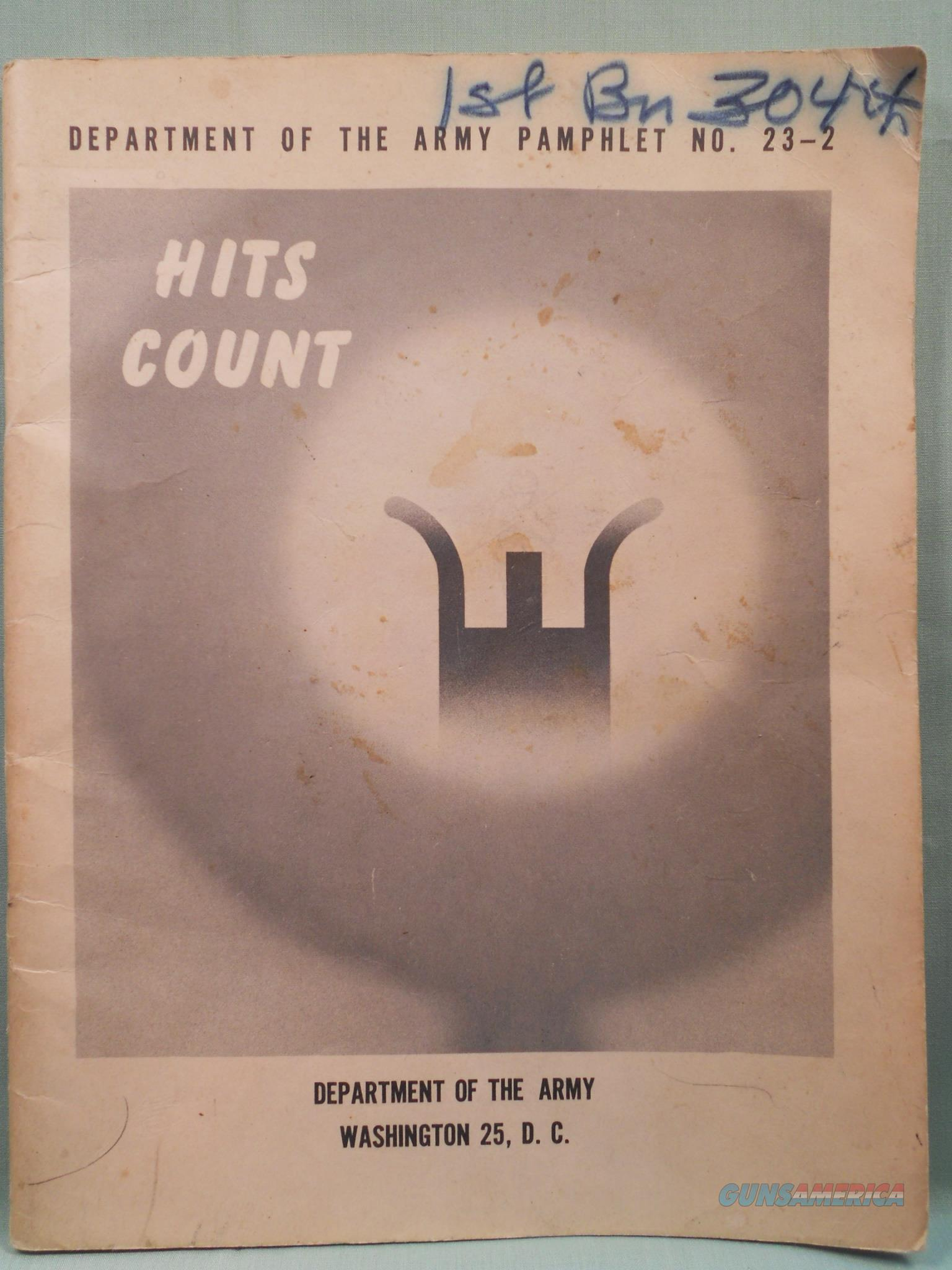 Department of the Army Pamphlet No. 23-2: Hits Count. 18 March 1955   Non-Guns > Gun Parts > Military - American