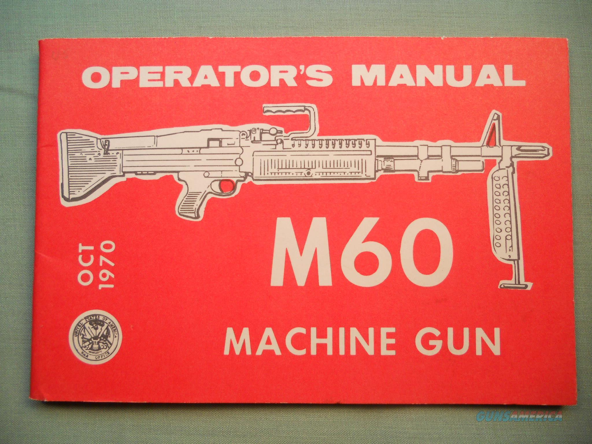 M60 Technical Manual 9-1005-224-10 M60 Operator Manual.. OCT 1970  Non-Guns > Magazines & Clips > Subgun Magazines > Clips > Other