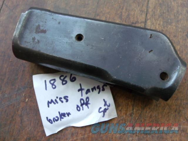 winchester 1886 antiques with broken off tang  Non-Guns > Gun Parts > Antique & Collector Parts > Indian Wars to Spanish American War