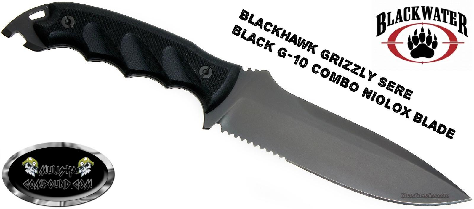 Blackwater BWGRX001 Grizzly SERE fixed knife Black G-10 Combo Niolox Blade  Non-Guns > Knives/Swords > Military > Non-Bayonets