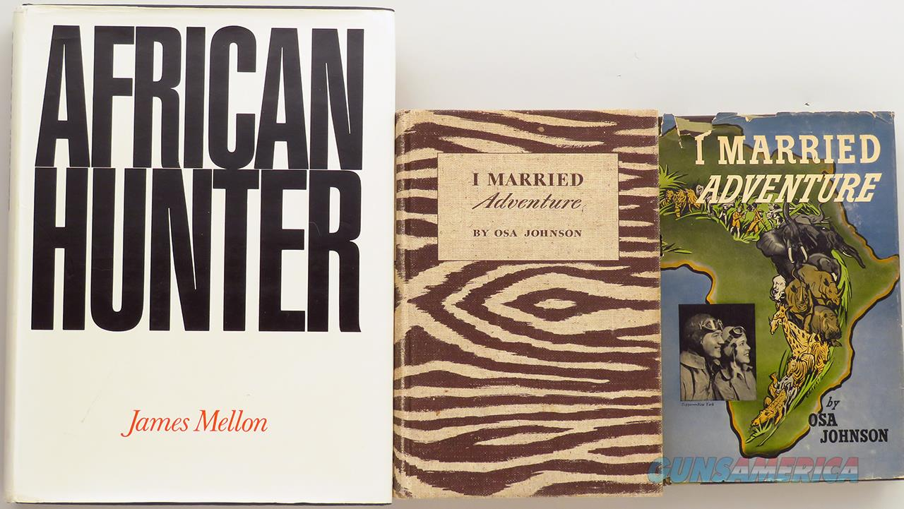 African Hunter by Mellon, first edition, plus two copies I Married Adventure  Non-Guns > Books & Magazines