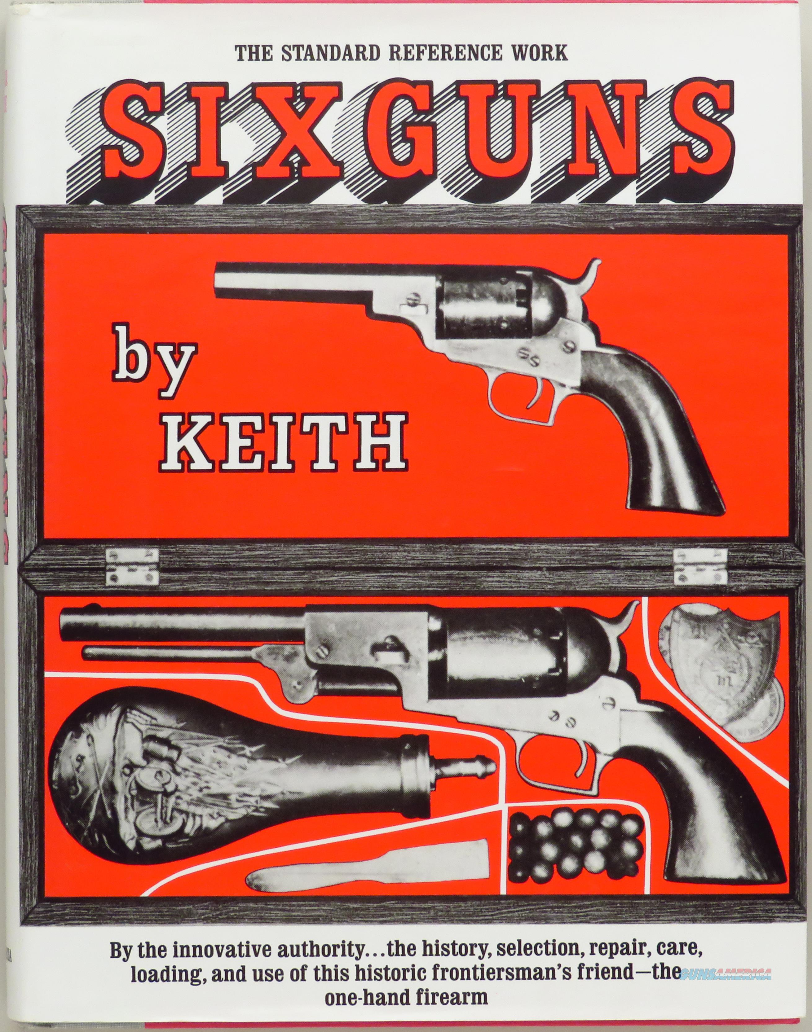 Signed copy of Sixguns by Elmer Keith  Non-Guns > Books & Magazines