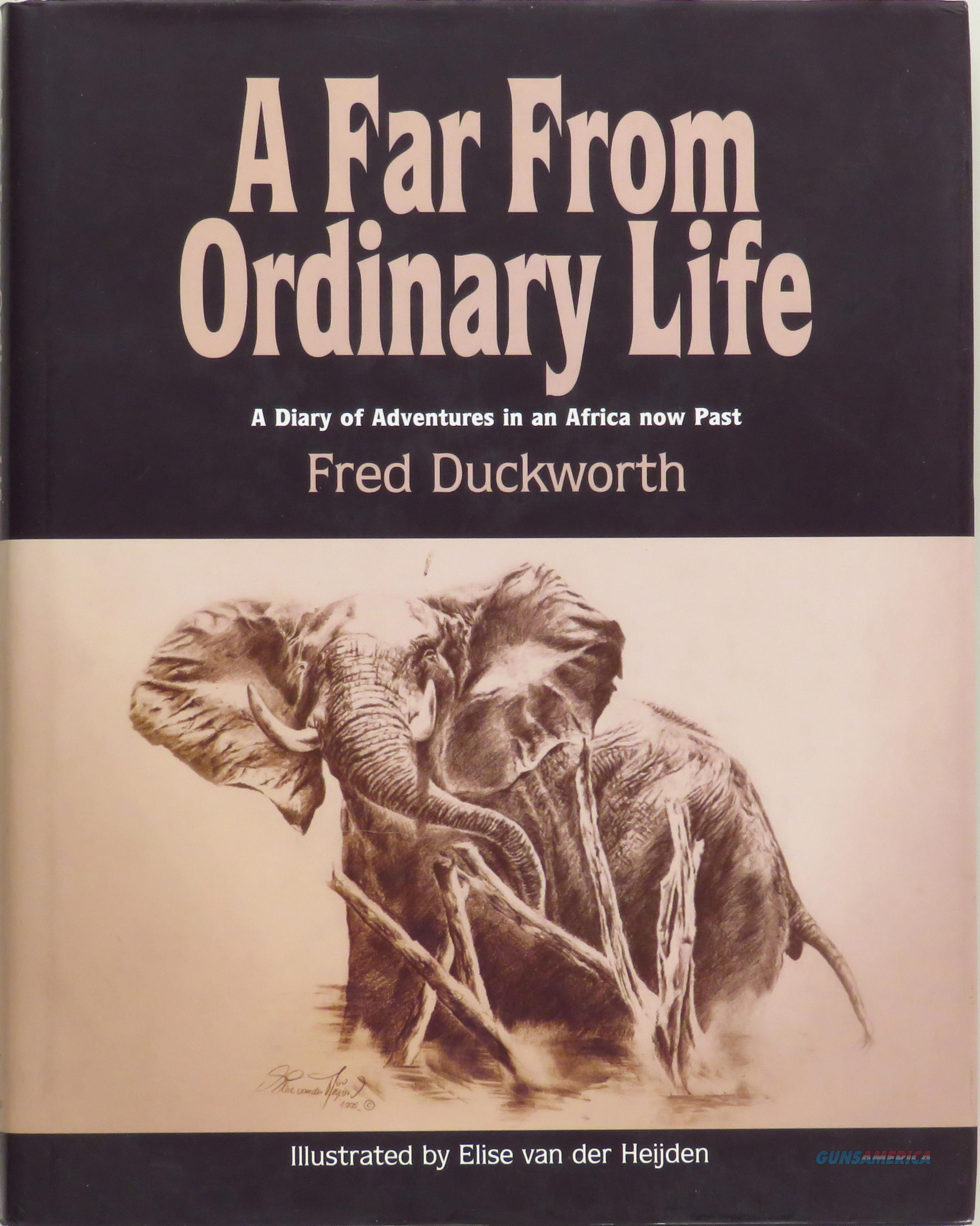 A Far From Ordinary Life, Fred Duckworth, Africa, first edition  Non-Guns > Books & Magazines