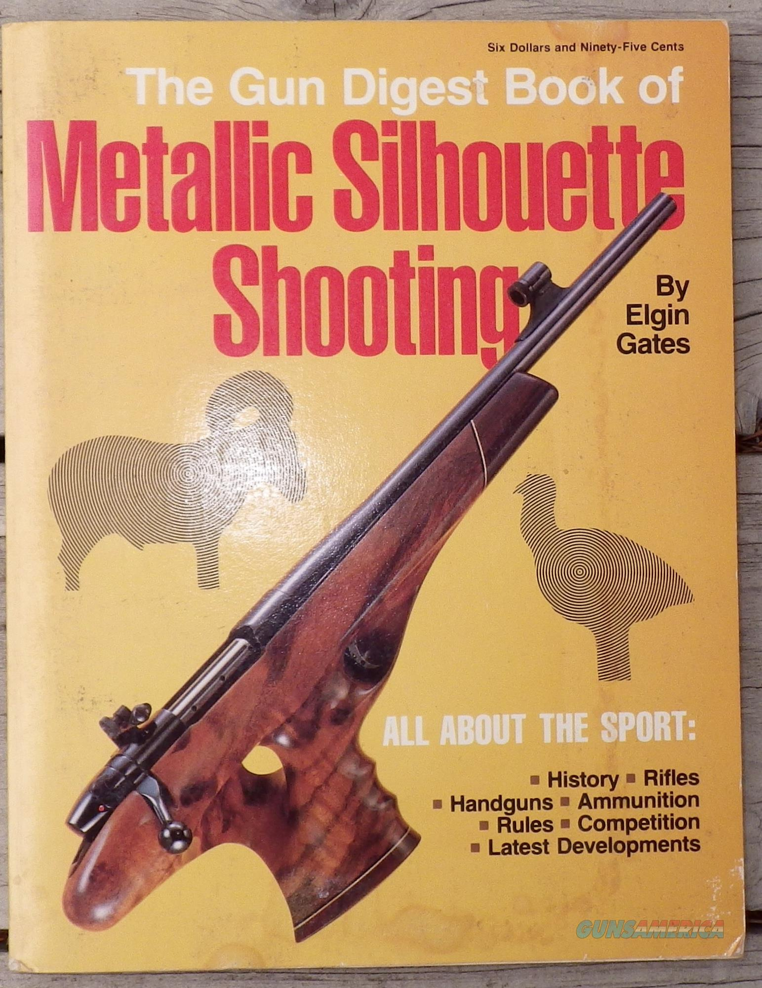 """Metallic Silhouette Shooting"" by Elgin Gates, inscribed by author  Non-Guns > Books & Magazines"