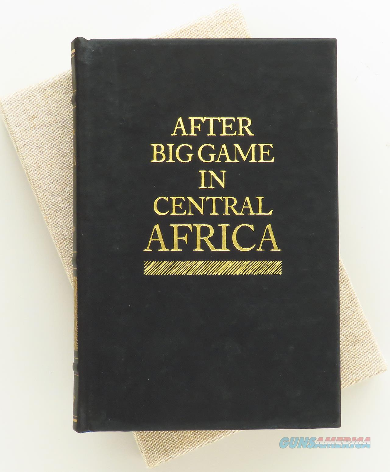 After Big Game in Central Africa by Foa, Deluxe, 402/500, leather, slip  Non-Guns > Books & Magazines