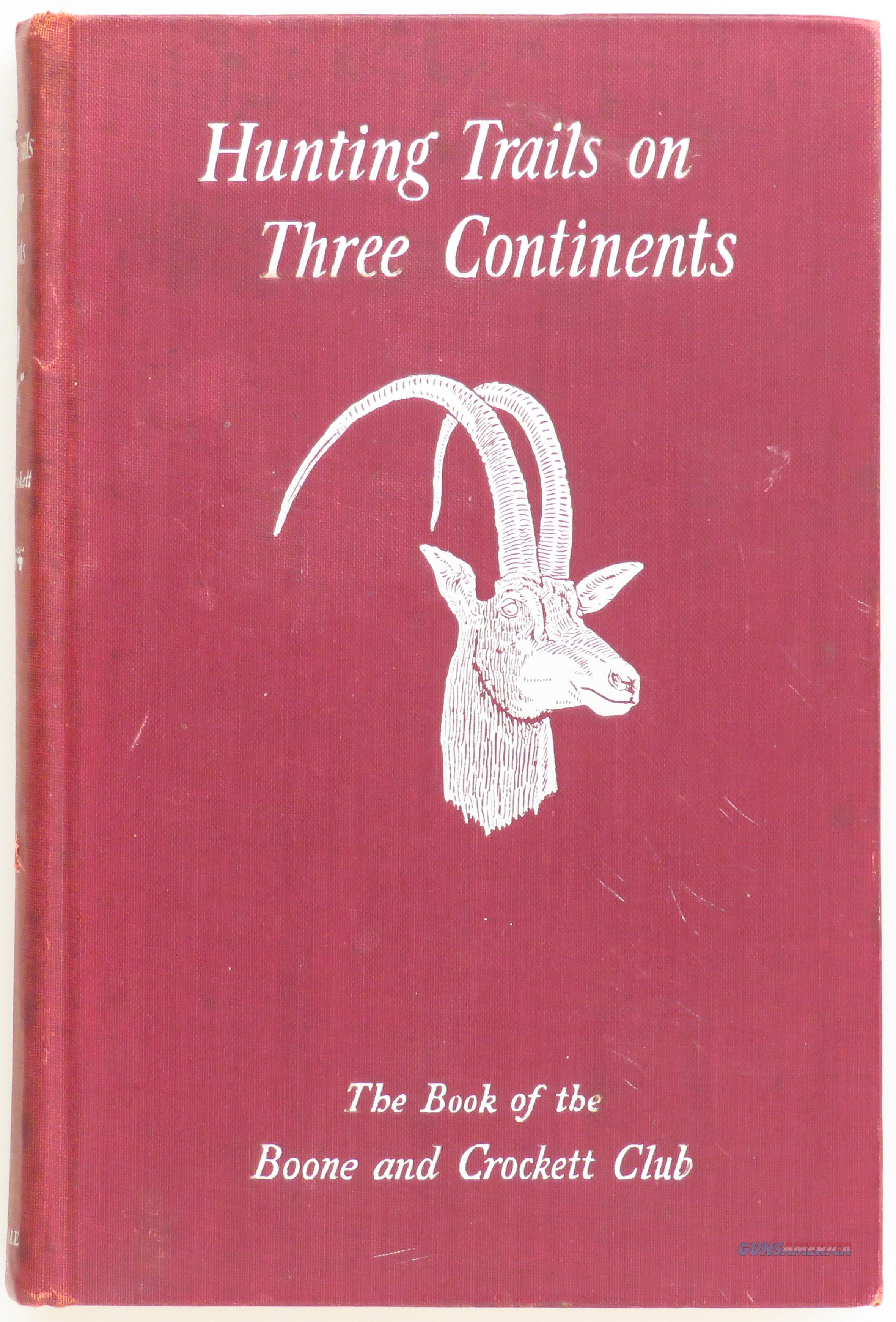 Hunting Trails on Three Continents, Derrydale Press for the Boone and Crockett Club, 40/250   Non-Guns > Books & Magazines