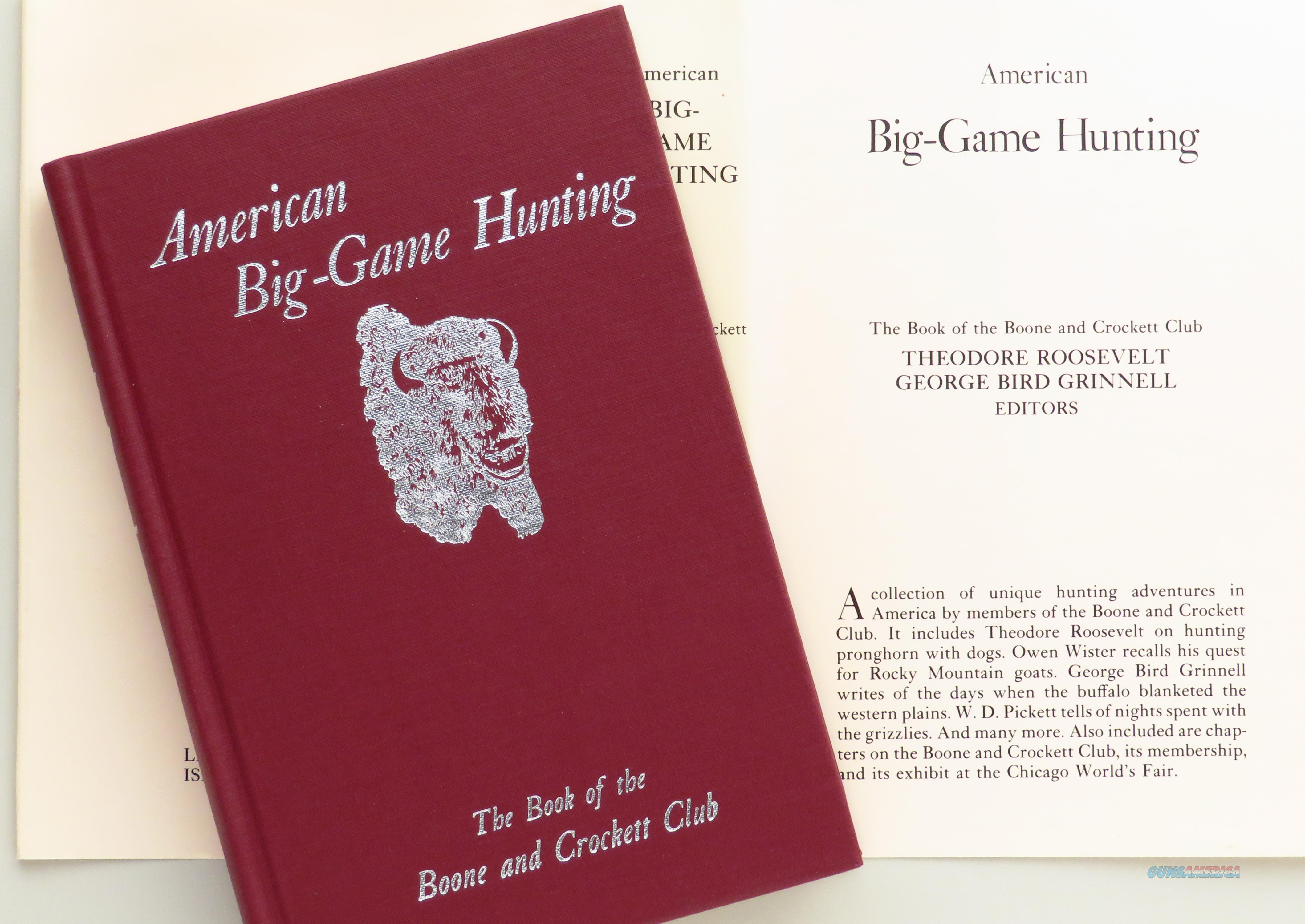 American Big Game Hunting limited edition reprint from the Boone and Crockett Club  Non-Guns > Books & Magazines