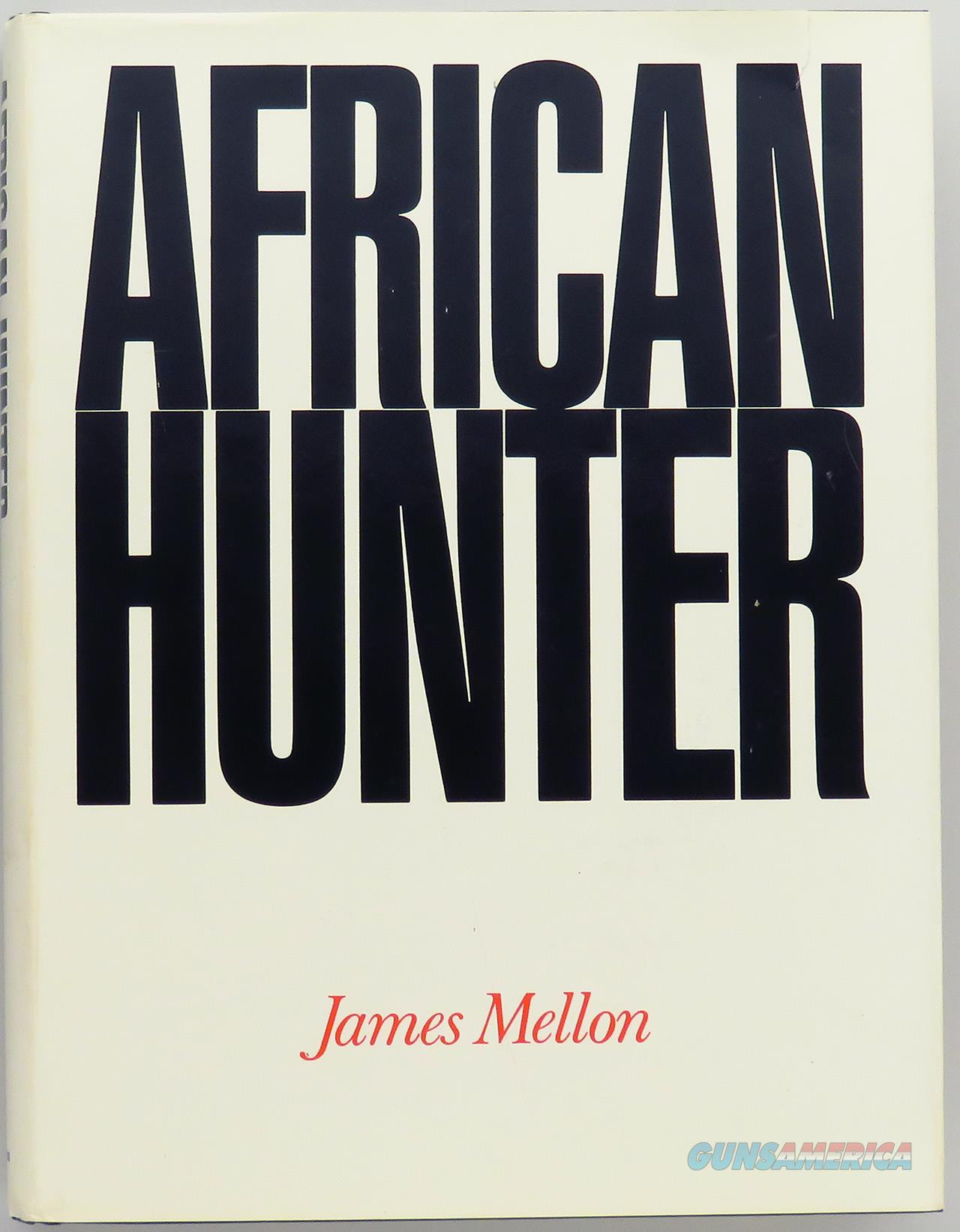 African Hunter by James Mellon, 1975, third printing, excellent condition  Non-Guns > Books & Magazines
