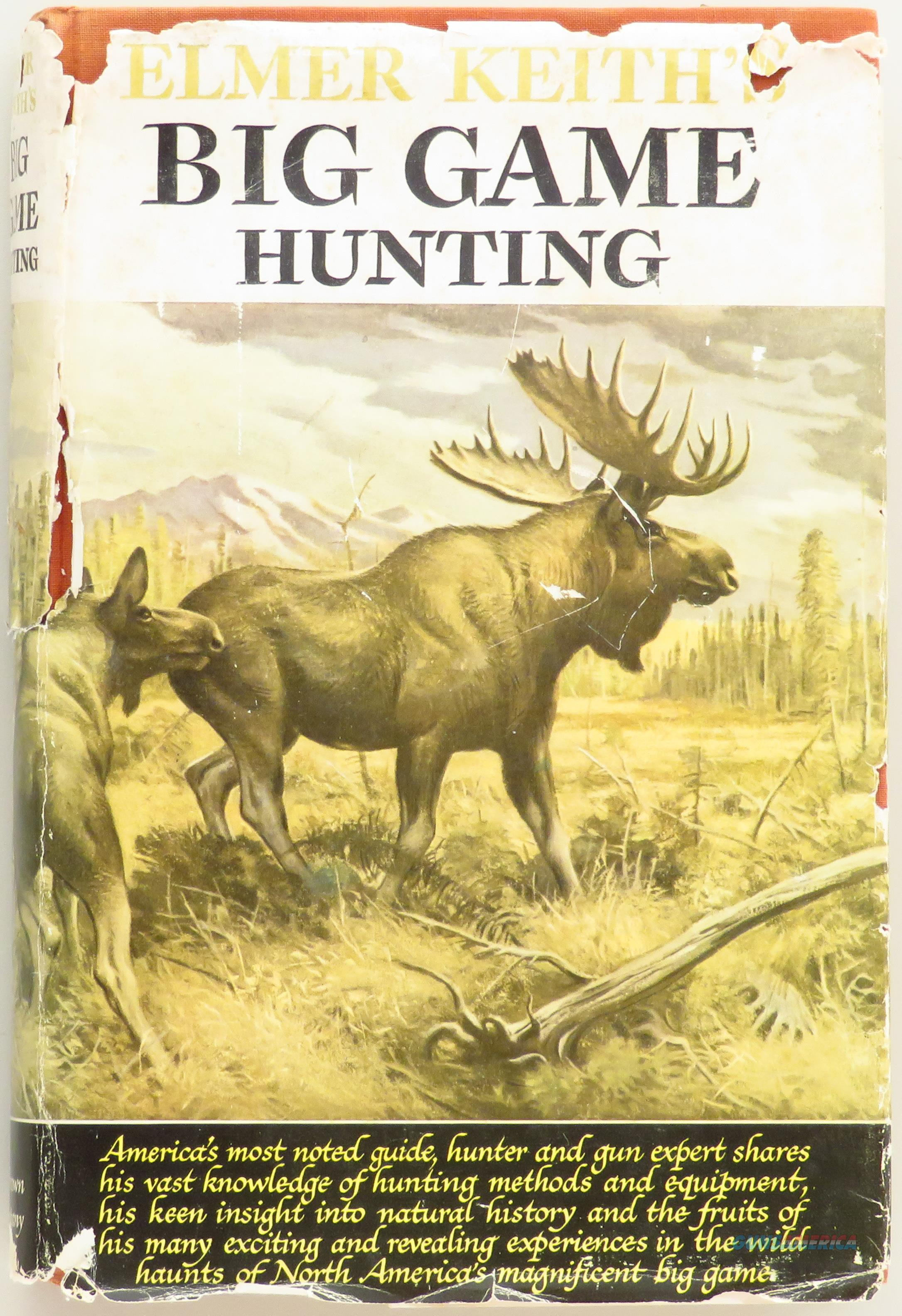 Elmer Keith's Big Game Hunting, Elmer Keith, 1954 second edition  Non-Guns > Books & Magazines