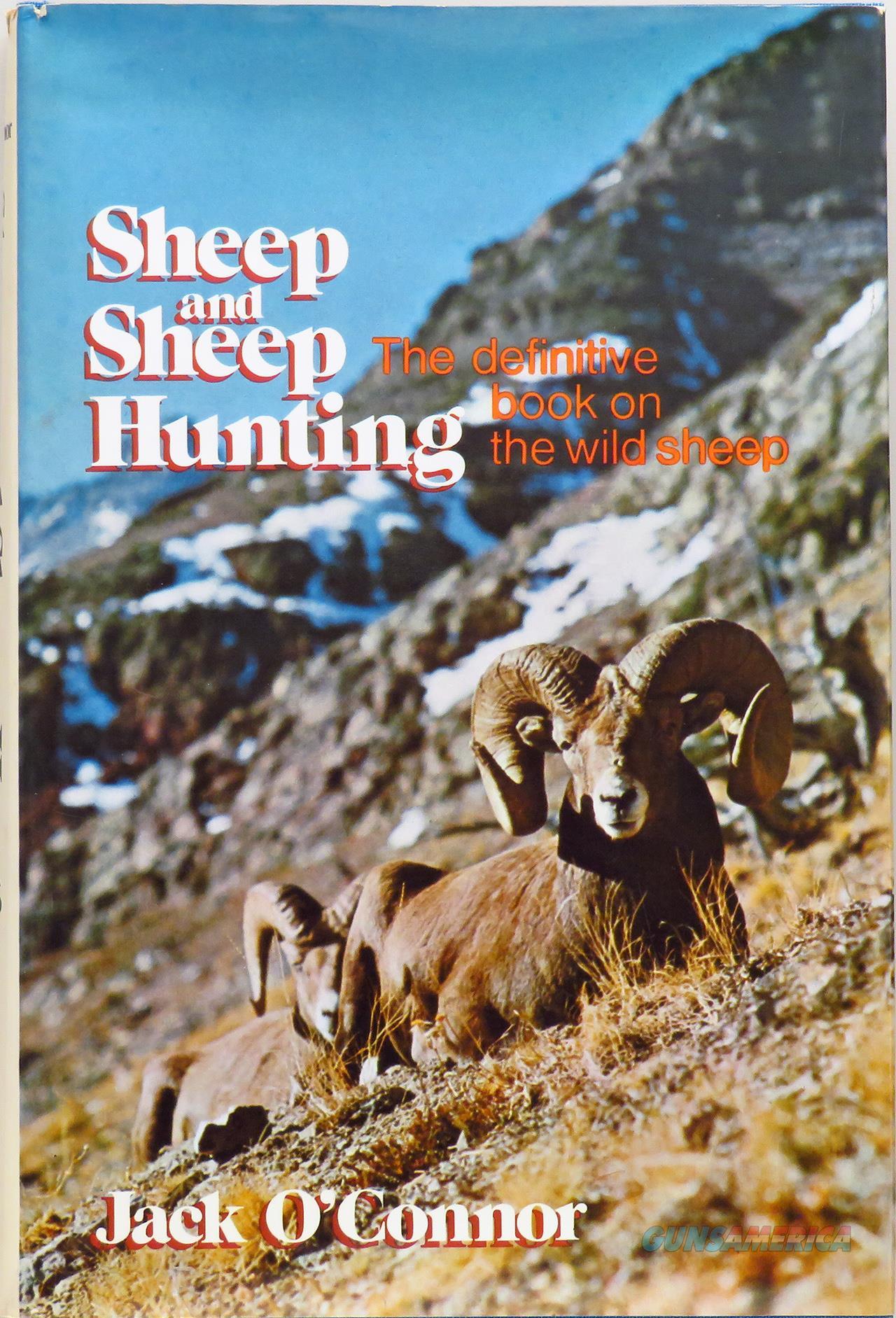 Jack O'Connor, Sheep and Sheep Hunting, Winchester Press, 1974  Non-Guns > Books & Magazines