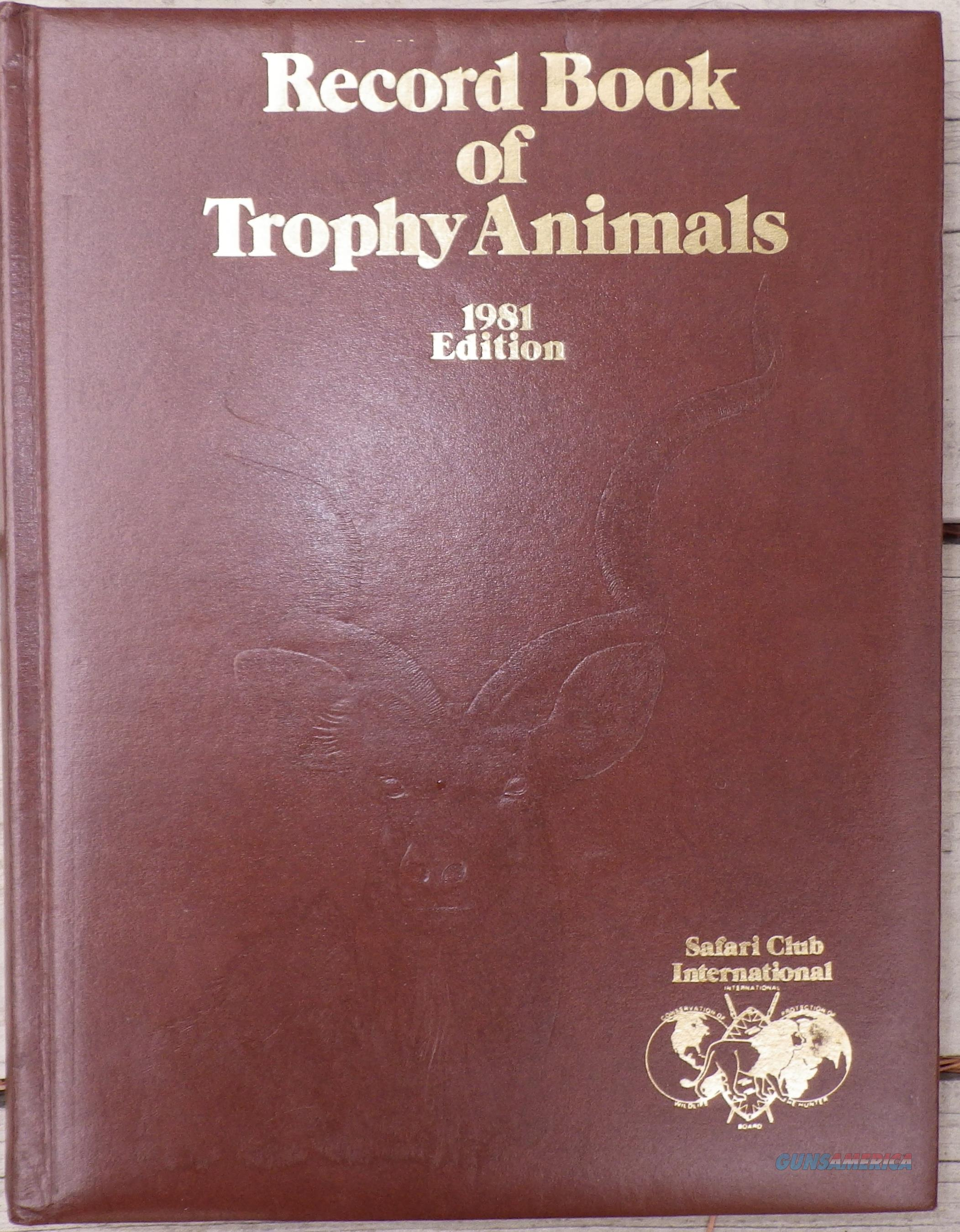 Safari Club International Record Book of Trophy Animals, Limited 1981 edition  Non-Guns > Books & Magazines