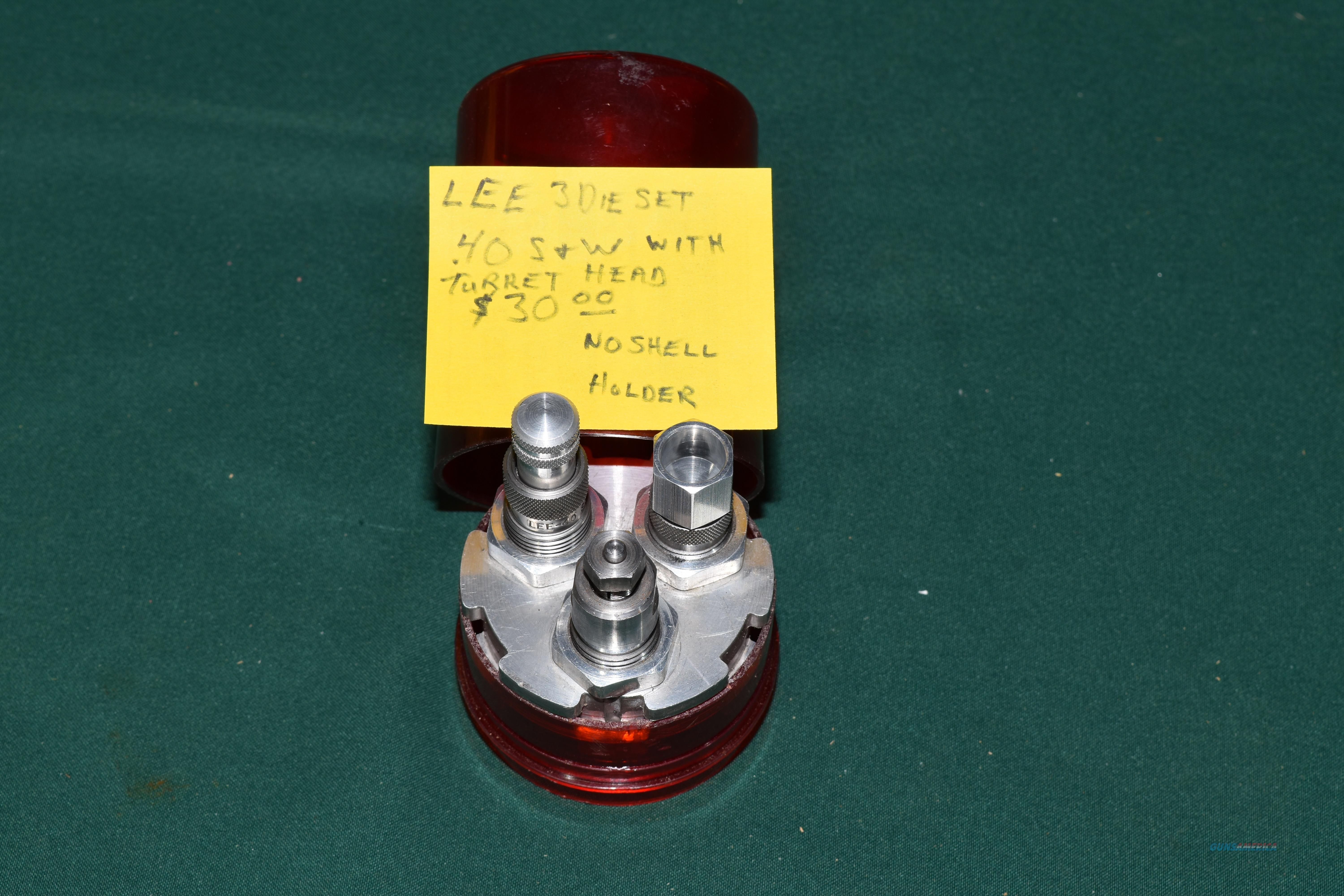 Lee 3 Die set in .40 S&W with Turret head BUYER PAYS SHIPPING  from z.c. 89448  Non-Guns > Reloading > Equipment > Metallic > Dies