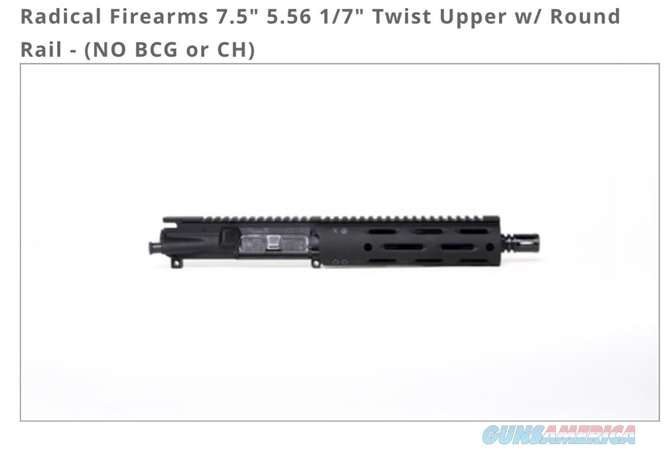 "Radical Firearms 7.5"" 5.56 1/7"" Twist Upper w/ Round Rail - (NO BCG or CH)  Non-Guns > Gun Parts > M16-AR15 > Upper Only"