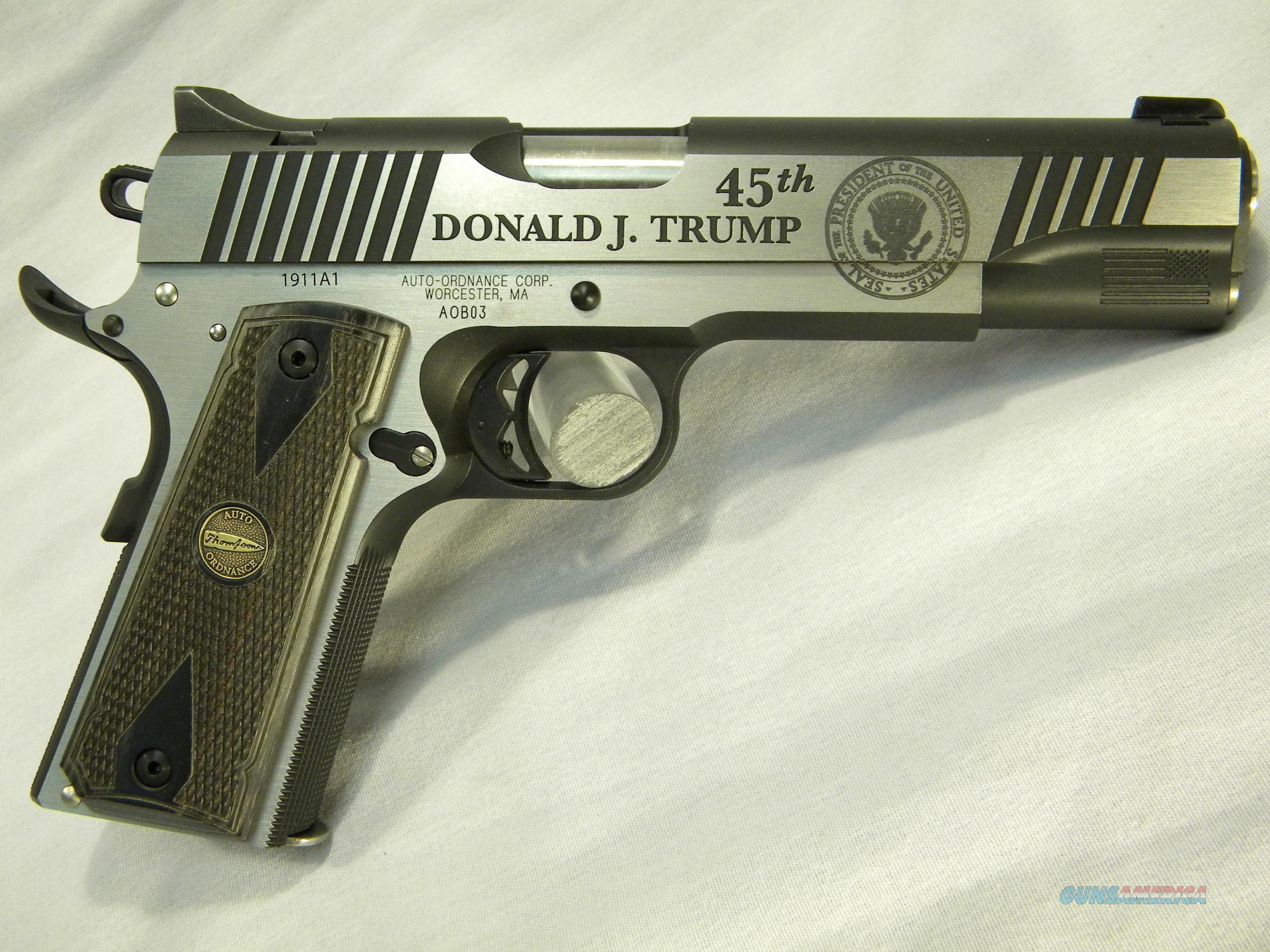 "1911 ""Trump Commemorative"", ""Trump 45"", .45 ACP 1911-A1 Semi-Auto Pistol, One Of Only 2,500 Made By Thompson/Auto Ordnance  Guns > Pistols > Auto Ordnance Pistols"