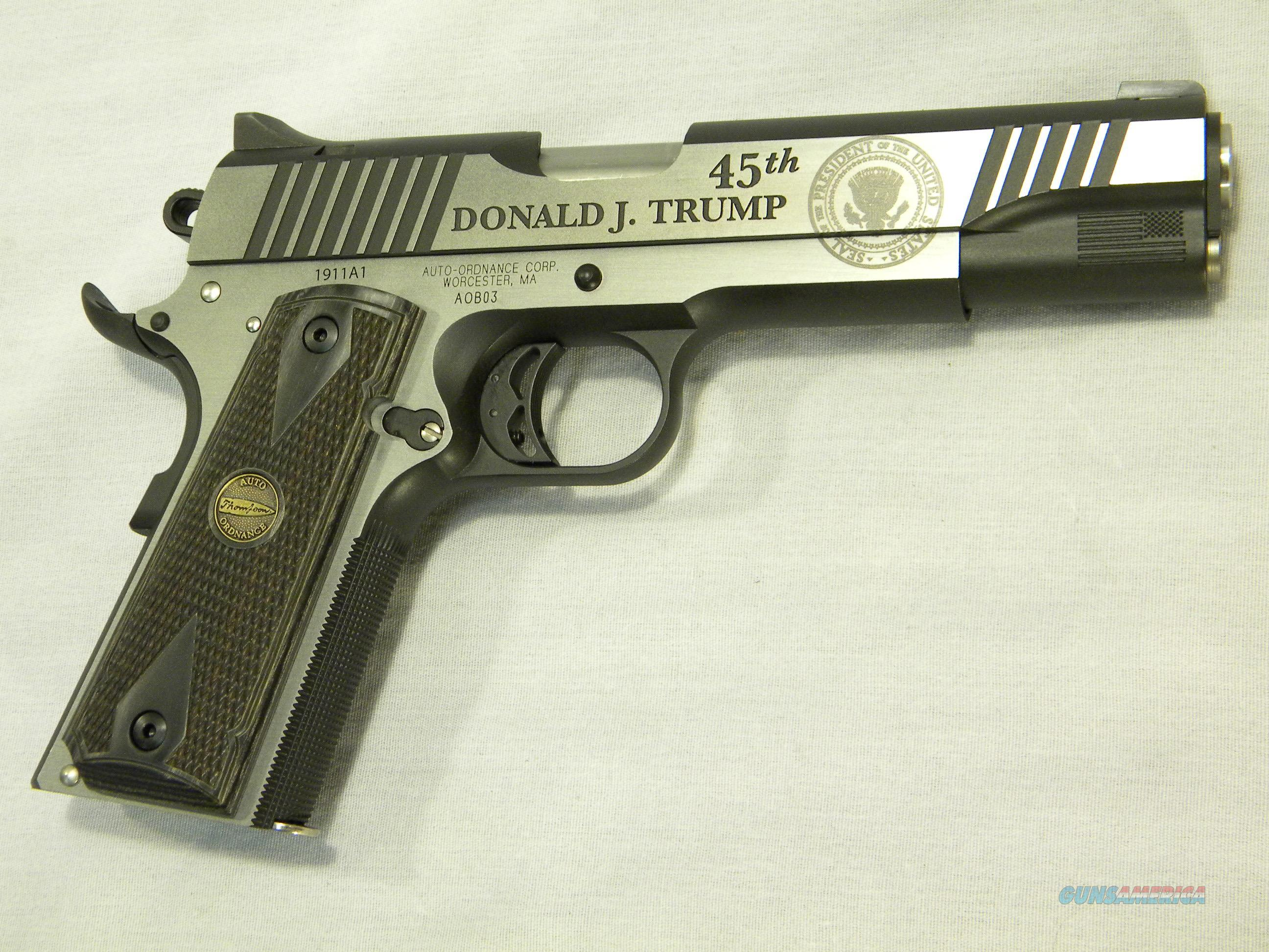 """Trump 45"", ""Trump 1911"" Commemorative .45 ACP 1911-A1 Semi-Auto Pistol, One Of Only 2,500 Made By Thompson/Auto Ordnance  Guns > Pistols > Auto Ordnance Pistols"