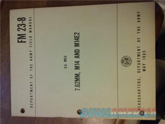 M14 & M14E2 Field Manual U.S. Army 1965 Vietnam  Non-Guns > Manuals - Print