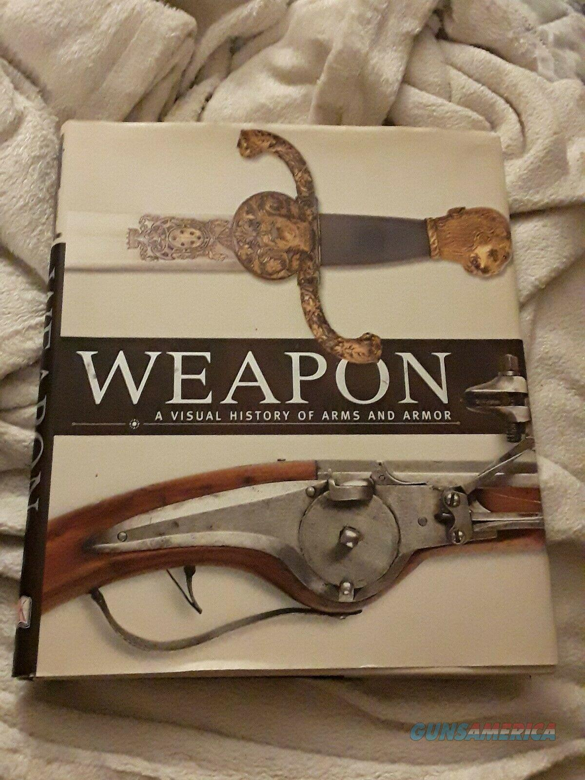 Weapon : A Visual History of Arms and Armor by Dorling Kindersley  Non-Guns > Books & Magazines
