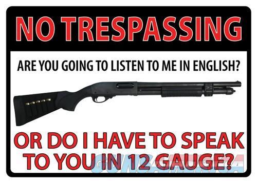 Rivers Edge Sign 12x17 12ga - No Trespassing Tin  Guns > Pistols > 1911 Pistol Copies (non-Colt)