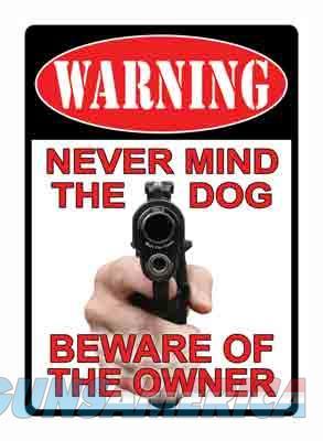 Rivers Edge Sign 13 - never Mind The Dog  Guns > Pistols > 1911 Pistol Copies (non-Colt)