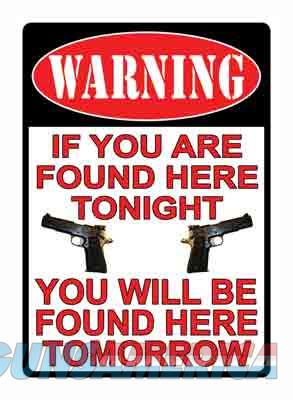 Rivers Edge Sign 12x17 - warning If You're Found Here  Guns > Pistols > 1911 Pistol Copies (non-Colt)