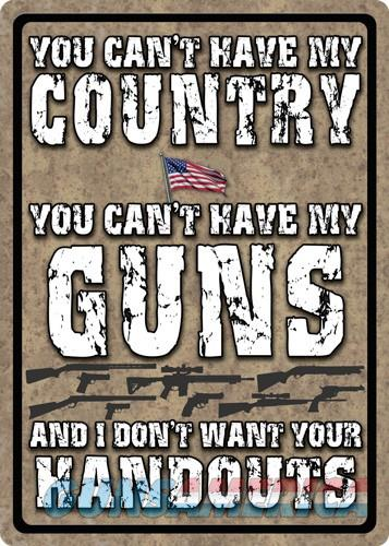 Rivers Edge Sign 12x17 - you Can't Have My Country  Guns > Pistols > 1911 Pistol Copies (non-Colt)