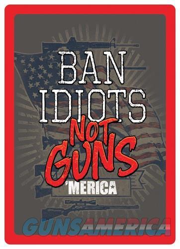 Rivers Edge Sign 12x17 - ban Idiots Not Guns  Guns > Pistols > 1911 Pistol Copies (non-Colt)