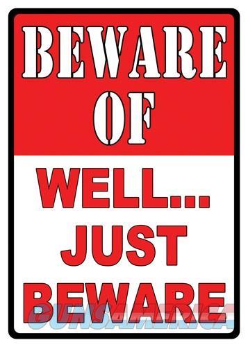 Rivers Edge Sign 12x17 - beware Of Well Just Beware  Guns > Pistols > 1911 Pistol Copies (non-Colt)