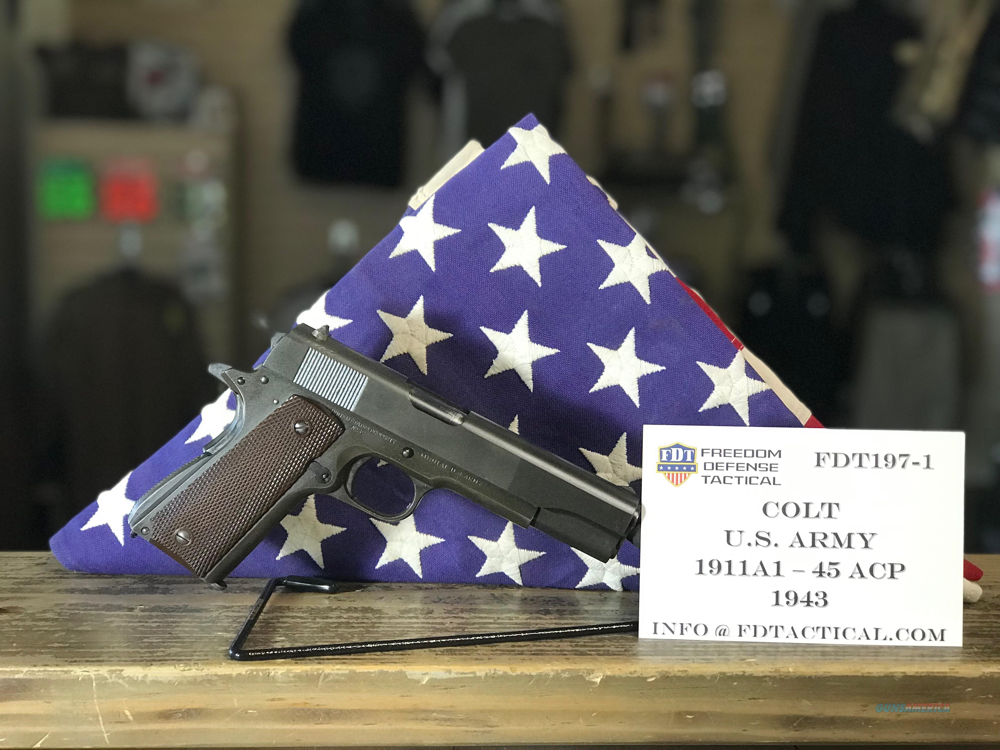 Colt 1911A1 45 ACP U.S. Army - 1943 Mfg Date  Guns > Pistols > Colt Automatic Pistols (1911 & Var)
