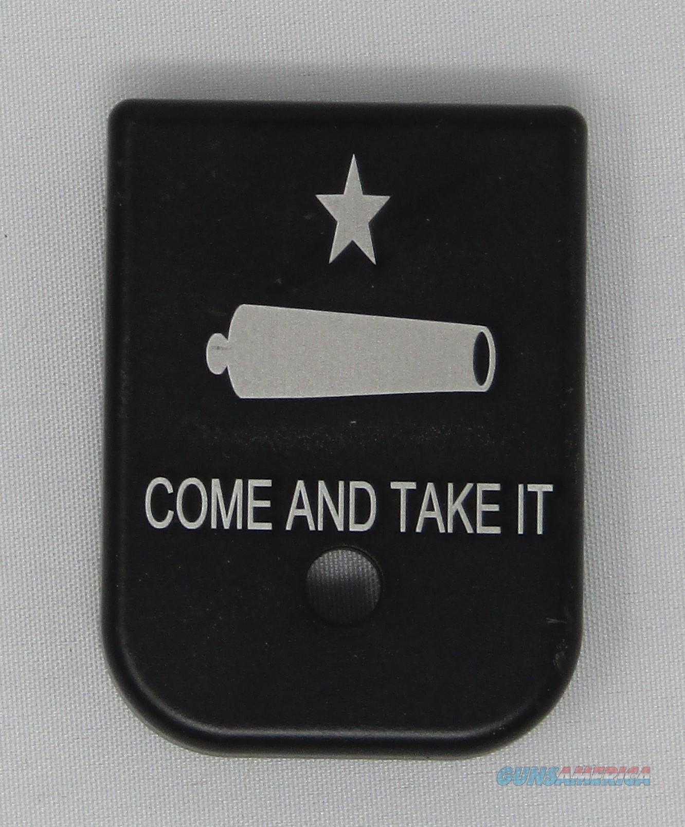 Laser Engraved Glock Mag Base Plate Come & Take It  Non-Guns > Gun Parts > Misc > Pistols