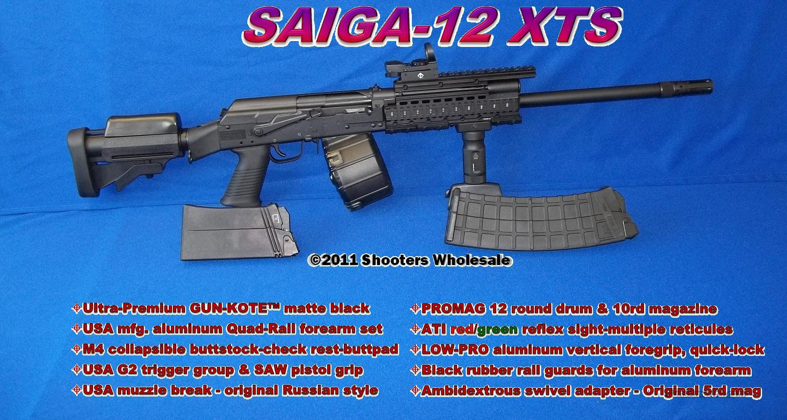 SAIGA12-XTS EXTREME TACTICAL SHOTGUN! GUN-KOTE™+12RD DRUM+10RD MAG+REFLEX SIGHT+M4 STOCK+ALUMINUM QUAD-RAIL+MORE!  Guns > Shotguns > Saiga Shotguns > Shotguns