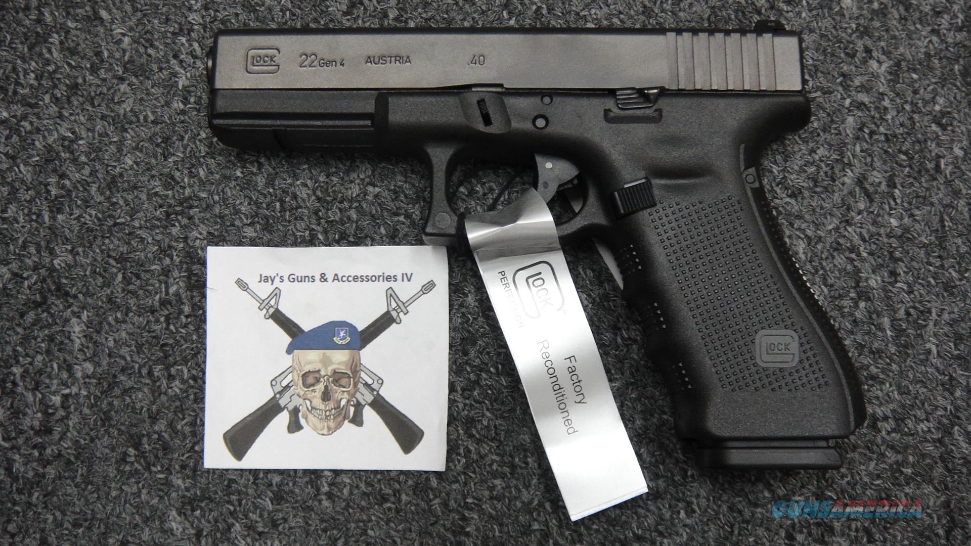 Glock 22 gen4 .40s&w (Factory Reconditioned)  Guns > Pistols > Glock Pistols > 22