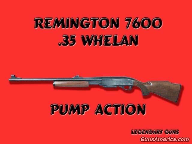 7600 .35Whelan  Guns > Rifles > Remington Rifles - Modern