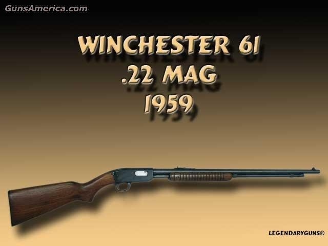 Model 61 .22 Mag  Guns > Rifles > Winchester Rifles - Modern Pump