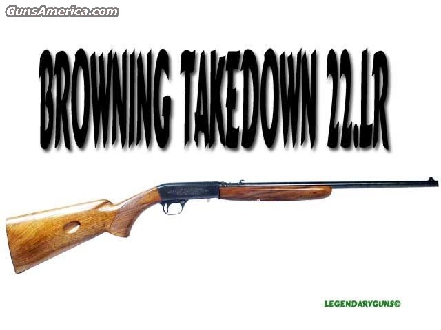 Browning Takedown .22  Guns > Rifles > Browning Rifles
