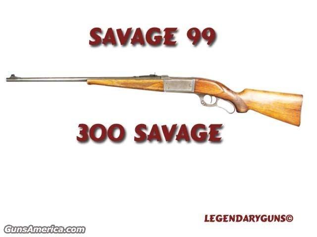 Savage 99  Guns > Rifles > Savage Rifles