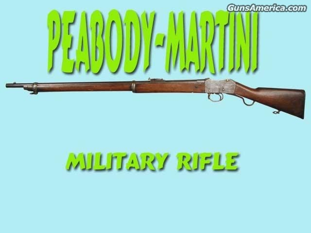 Peabody-Martini  Guns > Rifles > Antique (Pre-1899) Rifles - Ctg. Misc.
