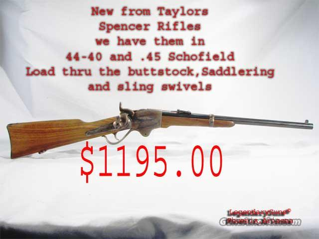Spencer Rifles 44-40 & 45 LC  Guns > Rifles > Taylors & Co. Rifles > Spencer Type