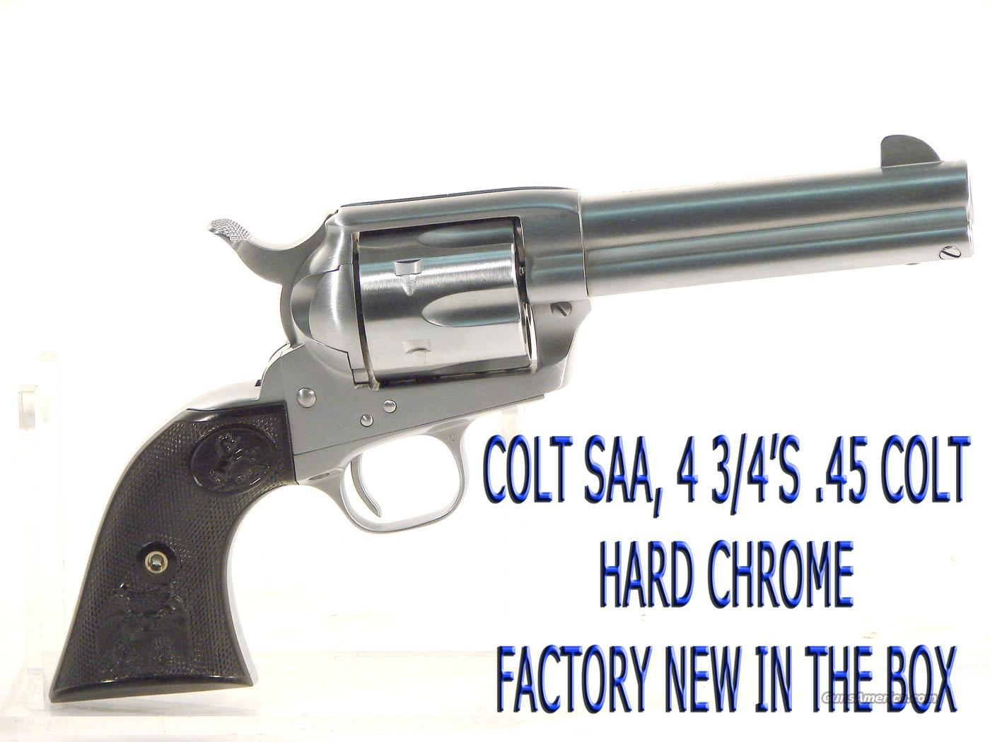 Colt SAA  4.75 inch .45Colt Chrome. NEW in the Box  Guns > Pistols > Colt Single Action Revolvers - 3rd Gen.
