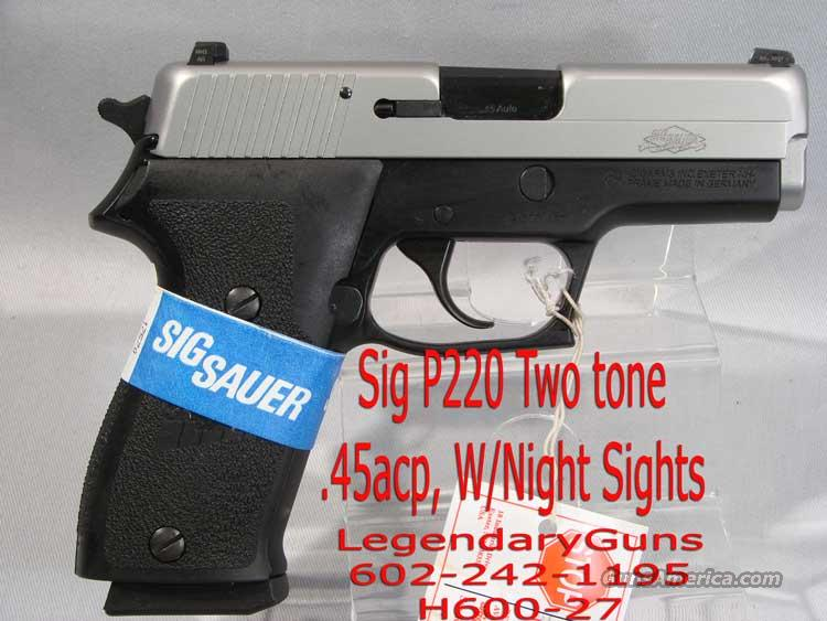 Sig P220 {R} .45 acp Two Tone  Guns > Pistols > Sig - Sauer/Sigarms Pistols > P220